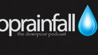 Are you all caught up with the special recordings of The Downpour Podcast?