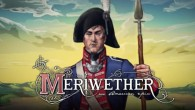 Help support &quot;Meriwether: An American Epic,&quot; an RPG simulation of the United States&#039; Lewis and Clark Expedition.