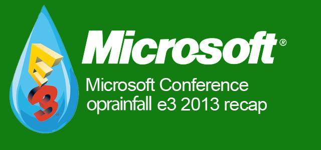 E3 2013: Microsoft Conference Recap   oprainfall