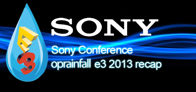 E3 2013: Sony Conference Recap | oprainfall