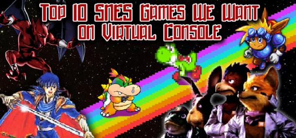 Top 10 SNES Games We Want on Virtual Console