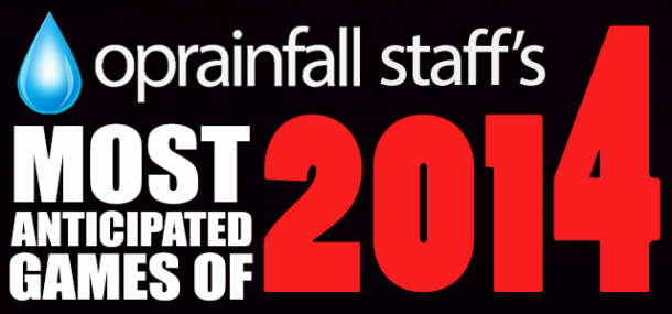 oprainfall Staff's Most Anticipated Games of 2014