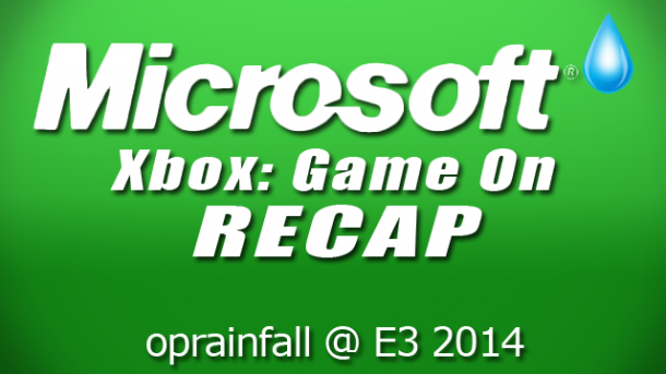 Microsoft Xbox: Game On Recap - E3 2014 | oprainfall