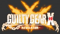 Aksys Games confirms Guilty Gear Xrd -REVELATOR- for Spring 2016 in North America! The game release gap between Japan and North America is shrinking!